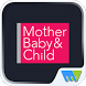 Mother, Baby & Child by Magzter Inc.