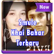 Video Smule Khai Bahar by SukmaMobile