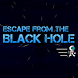 Escape from the Black Hole by Kraken Games
