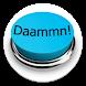Daammn! Button by Project Nerd Rage