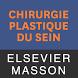 Chirurgie plastique du sein by Elsevier Masson SAS