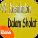 44 Kesalahan dalam Sholat by Davdev