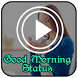 Good Morning Video Status by Solid Black