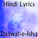 Lyrics of Daawat-e-Ishq by KRISH APPS