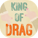 King of Drag by DOINUS CO.,LTD
