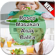 Resep Masakan Anak Balita by Beat Studios