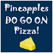 Pineapple does go on pizza! by Detour Studios