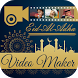 Eid Ul Adha Video Maker With Islamic Themes by Photo Editor Apps & Video Editor