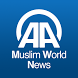 Muslim World News by Anadolu Ajansı T.A.Ş.