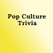 Pop Culture Trivia by Trivia Masters