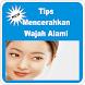 Tips Mencerahkan Wajah Alami by rizaluye