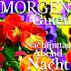 Guten Morgen Nachmittag Abend Gute Nacht Wünscht by Angle App