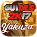 Guides & Tips For Yakuza 2017 by SUPER GUIDES