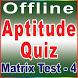 Matrix Test - 4(Aptitude Quiz) by PARVEEN KAUR
