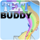 TextBuddy by M-Apps Tech Lab Pvt.Ltd.