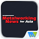 Metalworking News for Asia Mag by Magzter Inc.