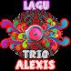 Lagu TRIO ALEXIS by Zaki Apps Publisher