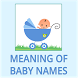 Meaning of Baby Boy and Girl Names by BabyOnBoard
