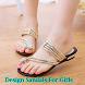 Design Sandals For Girls by gozali
