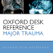 Oxford Desk Reference - Major Trauma by MedHand Mobile Libraries