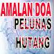 Amalan Doa Pelunas Hutang by Manis Tebu Apps