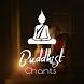 Buddhist Chants by Aquarius Std