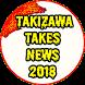 Takizawa Takes News 2018 by Dokley Drois