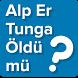 Alp Er Tunga öldü mü?