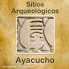 Sitios Arqueológicos en Ayacucho - Perú by DePeru.com