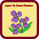 Learn To Draw Flowers by udnapps