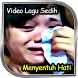 Video Lagu Sedih Menyentuh Hati