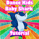 Dance Kids Baby Shark Tutorial