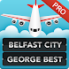 FLIGHTS Belfast City Pro by FlightInfoApps.com
