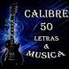Calibre 50 Letras & Musica by BlooMoonApps