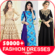 5000 + Fashion Dresses for Ladies by ShahTechnologies