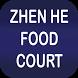 Zhen he food court