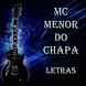 MC Menor do Chapa Letras by BlooMoonApps