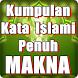 Kata Kata Islami Penuh Makna by Quran Dan Hadist