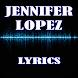 Jennifer Lopez Lyrics by Khuya