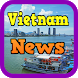 Vietnam Breaking News by travelfuntimes