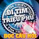 Di tim trieu phu - Doc cau hoi by Ai La Trieu Phu Mobi LAB