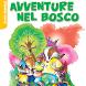 Avventure nel bosco by De Agostini Scuola