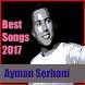 Best Ayman Serhani Songs 2017 by Gunungtugel dev