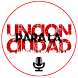 UNCION PARA LA CIUDAD RADIO