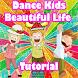 Dance Kids Beautiful Life Tutorial by Arata Eiji Dev