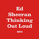 Ed Sheeran Thinking Out Loud Lyrics by Aliapps Corp.