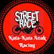 Kata-Kata Anak Racing