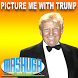 Picture Me With Donald Trump by Mashuga Media