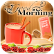 Good Morning Wishes by mnjinfotech