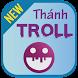 Thánh Troll: Do vui hại não by SEStudio